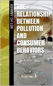 The Relationship Between Pollution And  Consumer Behaviors