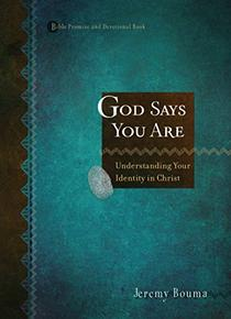 God Says You Are: Understanding Your Identity in Christ