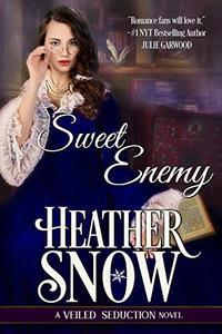 Sweet Enemy: A Veiled Seduction Novel
