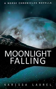 Moonlight Falling: A Norse Chronicles Novella