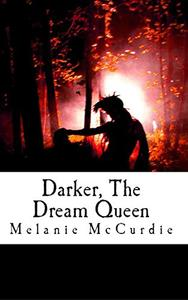 Darker, The Dream Queen