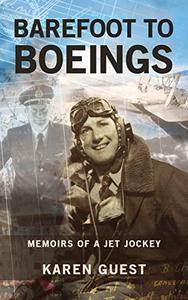 Barefoot to Boeings: Memoirs of a jet jockey