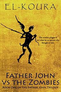 Father John VS the Zombies