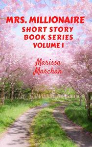 Mrs. Millionaire Short Story Book Series Volume 1