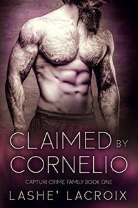 Claimed By Cornelio: A Dark Mafia Romance