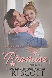 Promise (edizione italiana) (Papà Single Vol. 3)