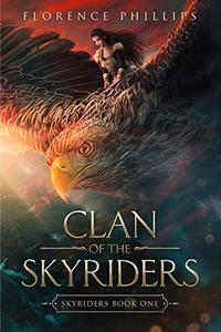 Clan of the Skyriders : Epic Fantasy Adventure Romance: Skyriders Book 1