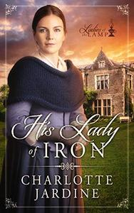 His Lady of Iron: a sweet Victorian Romance