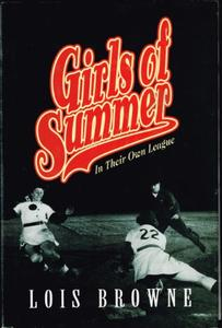 Girls of Summer:  In Their Own League