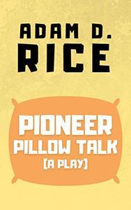 Pioneer Pillow Talk