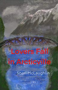 Lovers Fall in Arcticville: A mystery and  love story with an exciting twist