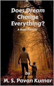 Does Dream Change Everything?: A Hope For Life