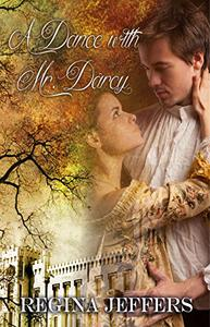 A Dance with Mr. Darcy: A Pride and Prejudice Vagary