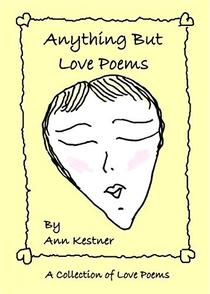Anything but Love Poems: A Collection of Love Poems