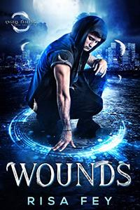 Wounds: Angels Falling Book 1: