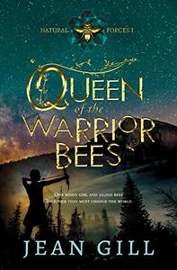 Queen of the Warrior Bees: One misfit girl and 50,000 bees