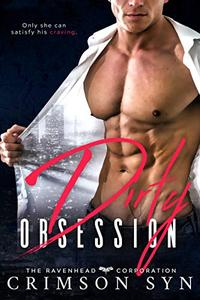 Dirty Obsession : Ravenhead Series #1