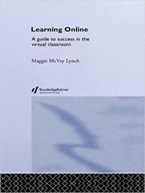 Learning Online: A Guide to Success in the Virtual Classroom