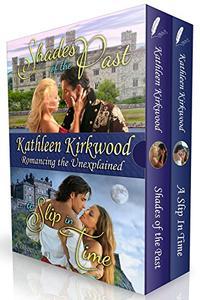 Kathleen Kirkwood Collection #1: Romancing The Unexplained