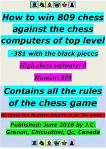 How to win 809 chess against the chess computers of top level: Contains all the rules of the chess game