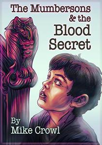 The Mumbersons and The Blood Secret