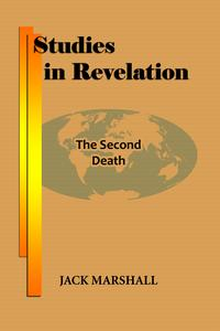 Studies in Revelation - The Second Death