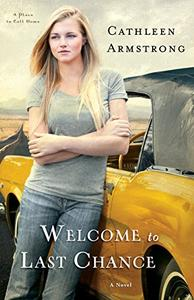 Welcome to Last Chance (A Place to Call Home Book #1): A Novel