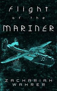 Flight of the Mariner: A Short Story