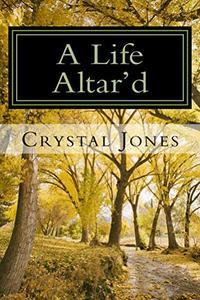 A Life Altar'd