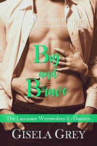 Big and Brave: A BBW Billionaire Alpha Wolf Shifter Romance