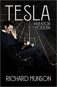 Tesla: Inventor of the Modern