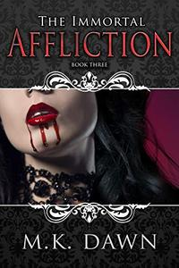 The Immortal Affliction : A New Adult Vampire Series