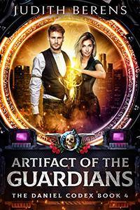 Artifact Of The Guardians: An Urban Fantasy Action Adventure