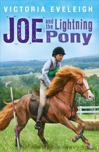 The Horseshoe Trilogy: Joe and the Lightning Pony: Book 2