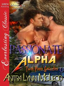 Passionate Alpha [Twin Pines Grizzlies 6]