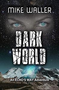 """Dark World: An """"Echo's Way"""" Adventure"""