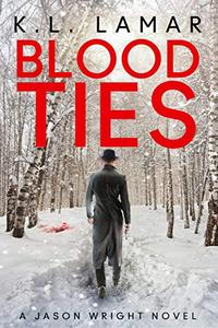 Blood Ties: A Jason Wright Novel