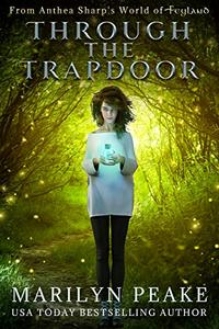 Through the Trapdoor: A Feyland Story
