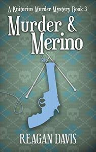Murder & Merino: A Knitorious Murder Mystery Book 3