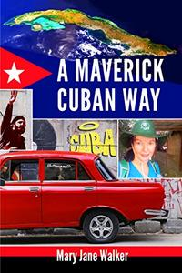 A Maverick Cuban Way: How to connect with the Caribbean's largest island, its culture, and its people