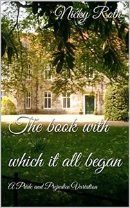 The book with which it all began: A Pride and Prejudice Variation