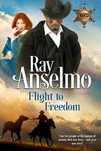 Flight to Freedom: Redemption Bluff, Book 6