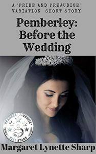 Pemberley: Before the Wedding