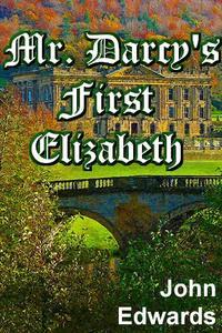 MR. DARCY'S FIRST ELIZABETH