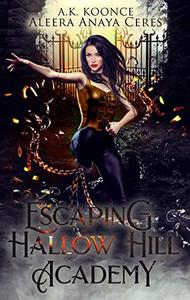 Escaping Hallow Hill Academy: A Supernatural Prison Academy Romance