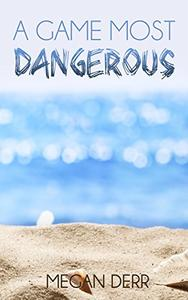 A Game Most Dangerous