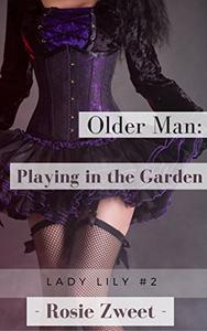 Older Man: Playing in the Garden