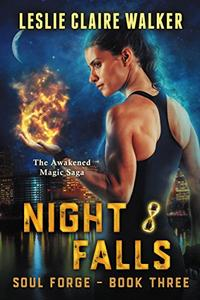 Night Falls: The Awakened Magic Saga