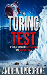 The Turing Test: a Tale of Artificial Intelligence and Malevolence