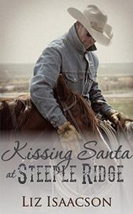 Kissing Santa at Steeple Ridge: A Buttars Brothers Novel
